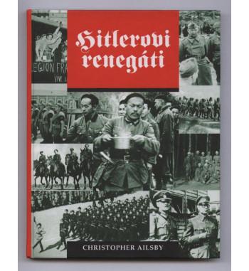 Hitlerovi renegáti -...